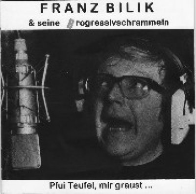 Franz Bilik - Pfui Teufel, mir graust...