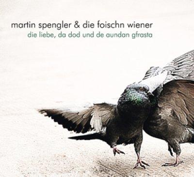 Martin Spengler & de foischn Wiener
