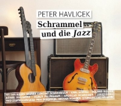 Peter Havlicek - Schrammel und die Jazz