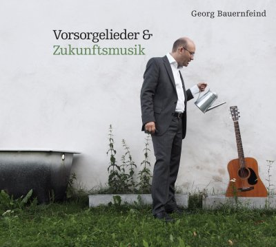 Vorsorgelieder und Zukunftsmusik