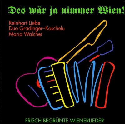 Reinhard Liebe - Des wär ja nimmer Wien